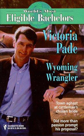 9780373650262: Wyoming Wrangler (World's Most Eligible Bachelors)