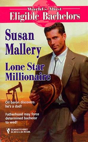 9780373650279: Lone Star Millionaire (World's Most Eligible Bachelors)