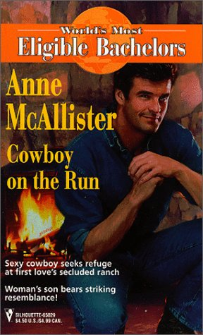 9780373650293: Cowboy On The Run (World's Most Eligible Bachelors)