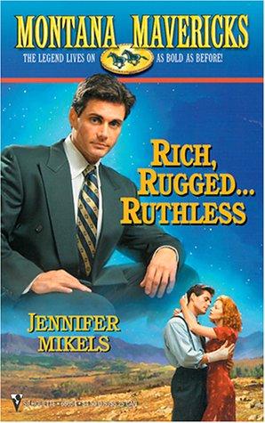 9780373650545: Rich , Rugged...Ruthless (Montana Mavericks)