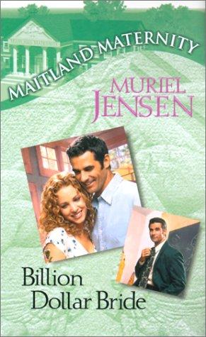 Billion Dollar Bride (Maitland Maternity, Book 8): Jensen, Muriel