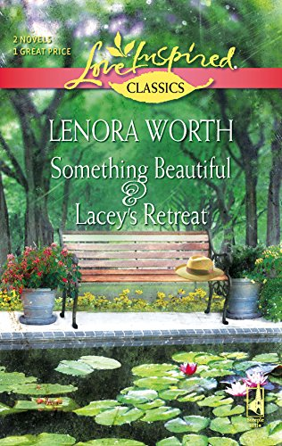 Something Beautiful and Lacey's Retreat : Something: Lenora Worth