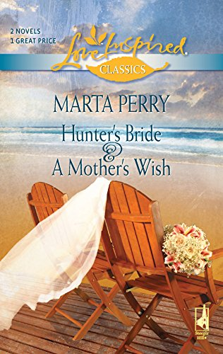 Hunter's Bride/A Mother's Wish (Love Inspired Classics): Marta Perry