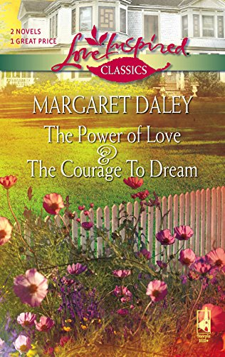 9780373651221: The Power of Love/The Courage to Dream (Love Inspired Classics)