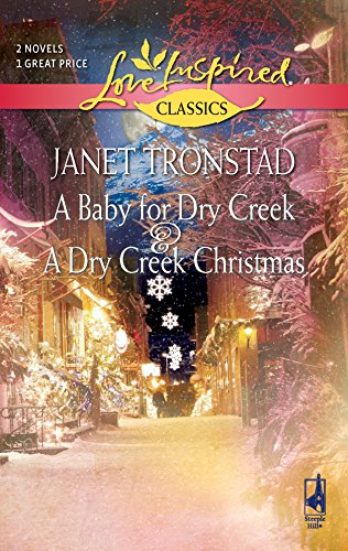 9780373651252: A Baby for Dry Creek/A Dry Creek Christmas (Love Inspired Classics)