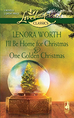 I'll Be Home for Christmas and One Golden Christmas (Love Inspired Classics) (0373651341) by Lenora Worth