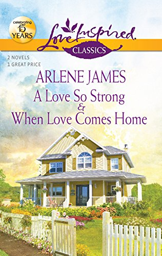 9780373651528: A Love So Strong and When Love Comes Home: A Love So Strong\When Love Comes Home (Love Inspired Classics)