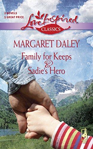 9780373652020: Family for Keeps/Sadie's Hero (Love Inspired Classics)