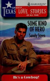 9780373652242: Some Kind of Hero (Greatest Texas Love Stories of all Time: He's a Cowboy #10)