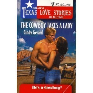 9780373652259: The Cowboy Takes a Lady (Greatest Texas Love Stories of all Time: He's a Cowboy #11)