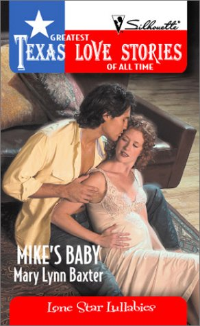 9780373652297: Mike's Baby (Greatest Texas Love Stories of all Time: Lone Star Lullabies #15)