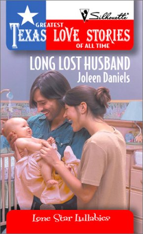 9780373652303: Long Lost Husband (Greatest Texas Love Stories of all Time: Lone Star Lullabies #16)