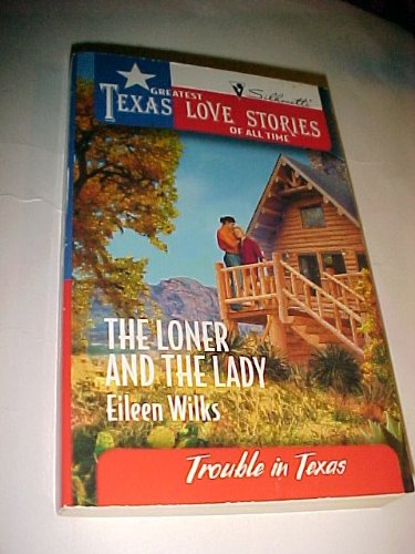 The Loner and the Lady (Greatest Texas: Eileen Wilks