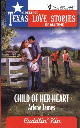 9780373652624: Child of Her Heart: Cuddlin' Kin (Greatest Texas Love Stories of All Time)