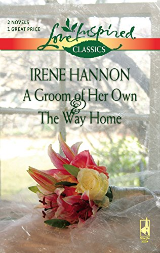 9780373652709: A Groom of Her Own/The Way Home (Love Inspired Classics)