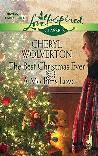 9780373652716: The Best Christmas Ever/A Mother's Love (Love Inspired Classics)