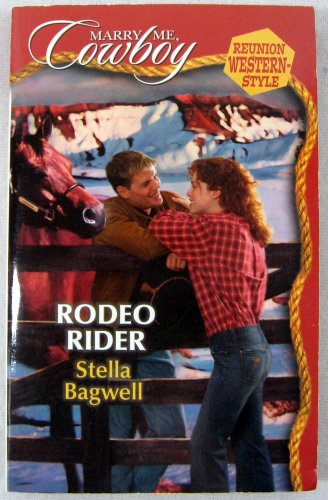 9780373653164: Rodeo Rider (Marry Me, Cowboy: Reunion Western Style)