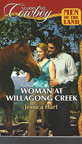 Woman at Willagong Creek (Marry Me, Cowboy: Men of the Land #39): Jessica Hart