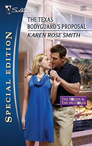 The Texas Bodyguard's Proposal (Silhouette Special Edition: The Foleys & The McCords) (0373654693) by Karen Rose Smith