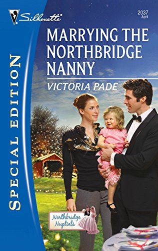 Marrying the Northbridge Nanny (Silhouette Special Edition: Northbridge Nuptials) (0373655193) by Victoria Pade