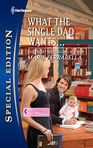 9780373656042: What the Single Dad Wants...