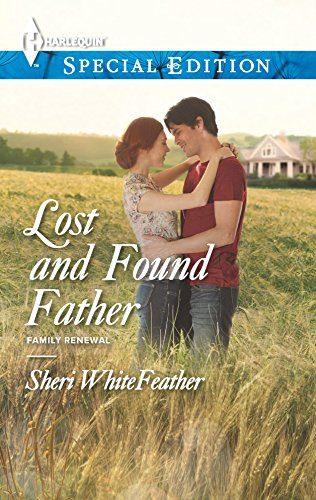 Lost and Found Father (Harlequin Special Edition): Whitefeather, Sheri