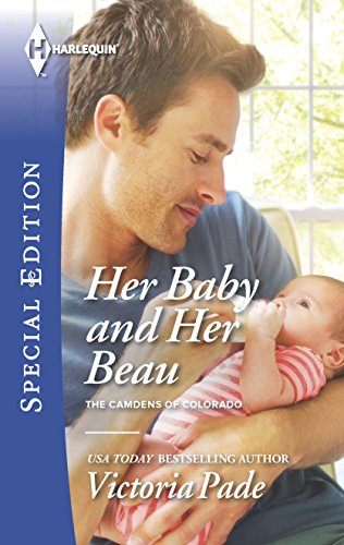 9780373658664: Her Baby and Her Beau (The Camdens of Colorado)