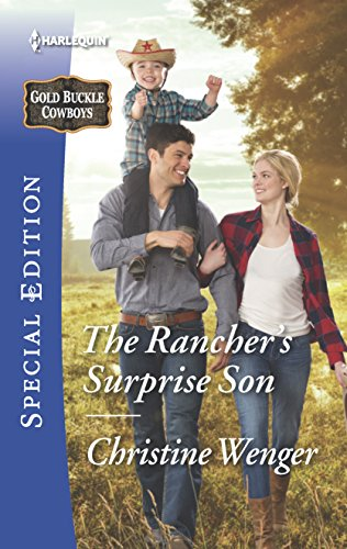 The Rancher's Surprise Son (Gold Buckle Cowboys): Christine Wenger