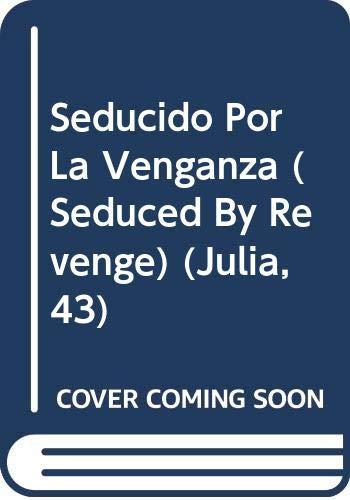 9780373670437: Seducido Por la Venganza (Julia, 43)