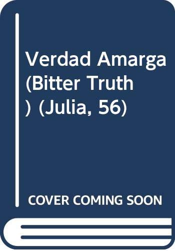 9780373670567: Verdad Amarga (Julia, 56)