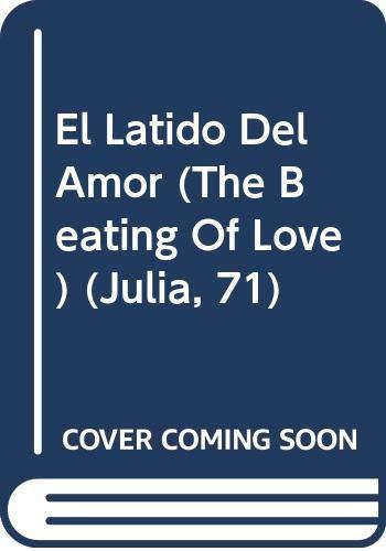 9780373670710: El Latido del Amor (Julia, 71)