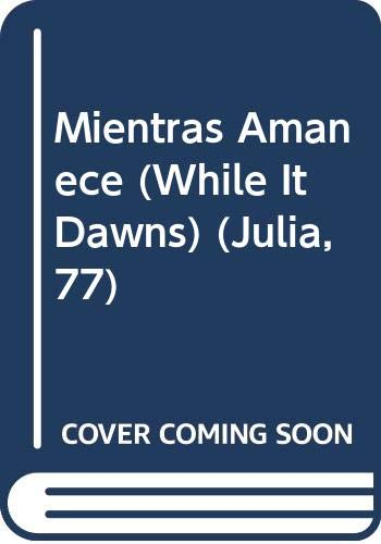 9780373670772: Mientras Amanece (While It Dawns) (Spanish Edition)
