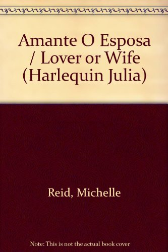 Amante O Esposa (Lover Or Wife) (Harlequin: Reid, Michelle
