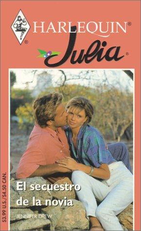 9780373670956: El Secuestro De La Novia (The Kidnapping of the Bride)
