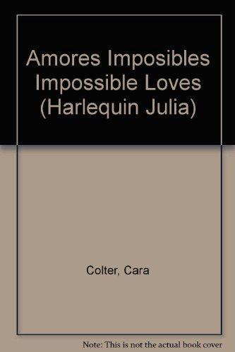 9780373671144: Amores Imposibles (Harlequin Julia (Spanish))