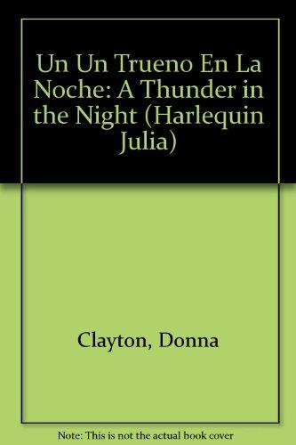 9780373671304: UN Trueno En LA Noche (Harlequin Julia (Spanish))