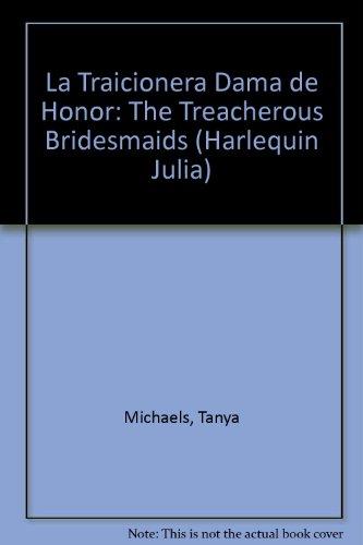 9780373671403: LA Traicionera Dama De Honor (Harlequin Julia (Spanish))