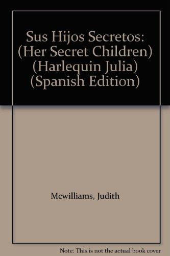 9780373671427: Sus Hijos Secretos: (Her Secret Children) (Spanish Edition)
