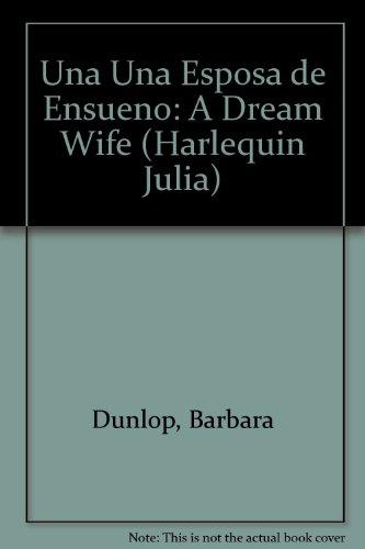 9780373671434: Una Una Esposa De Ensueno: (A Dream Wife) (Spanish Edition)