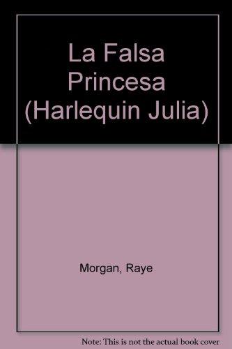 9780373671540: LA Falsa Princesa (Harlequin Julia (Spanish))