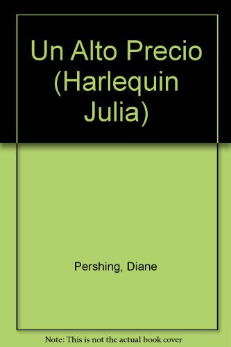 Un Alto Precio (Spanish Edition) (0373671768) by Diane Pershing