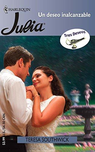 9780373672004: Un Deseo Inalcanzable (Harlequin Julia (Spanish))