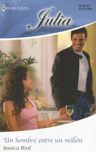 9780373672998: Un Hombre Entre Un Millon: (A Man Among A Million) (Spanish Edition)