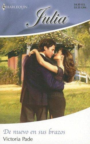 De Nuevo En Sus Brazos: (Back In His Arms) (Spanish Edition) (0373673299) by Victoria Pade