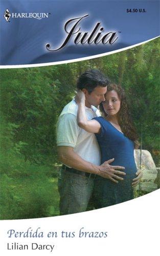 9780373673520: Perdida En Tus Brazos: (Lost In Your Arms) (Spanish Edition)