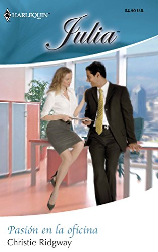 Pasion En La Oficina: (Passion At The Office) (Spanish Edition) (0373673590) by Christie Ridgway