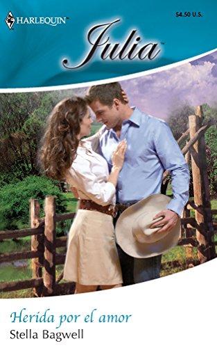 9780373674039: Herida Por el Amor (Harlequin Julia (Spanish))