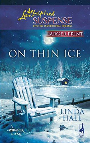 9780373674091: On Thin Ice (Larger Print Steeple Hill Love Inspired Suspense: Whisper Lake)