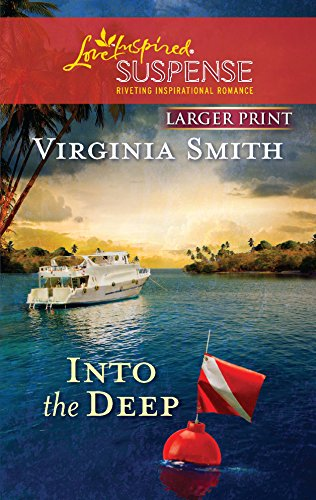 9780373674343: Into the Deep (Love Inspired Large Print Suspense)