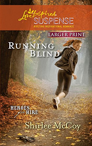 9780373674374: Running Blind (Larger Print Love Inspired Suspense: Heroes for Hire)